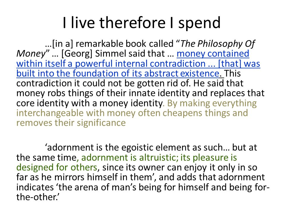 I live therefore I spend