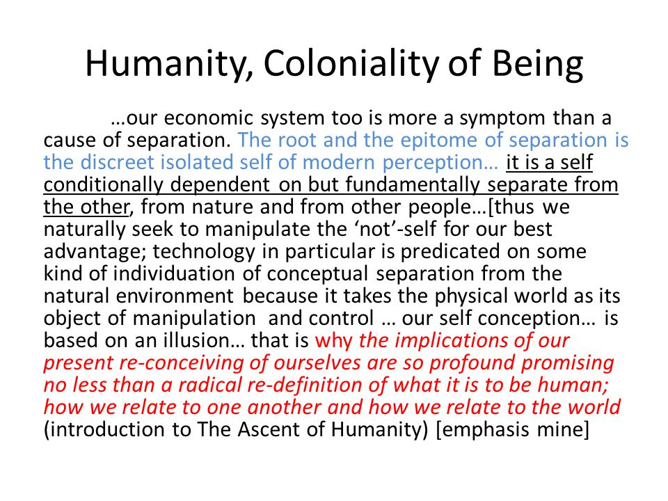 Humanity, Coloniality of Being