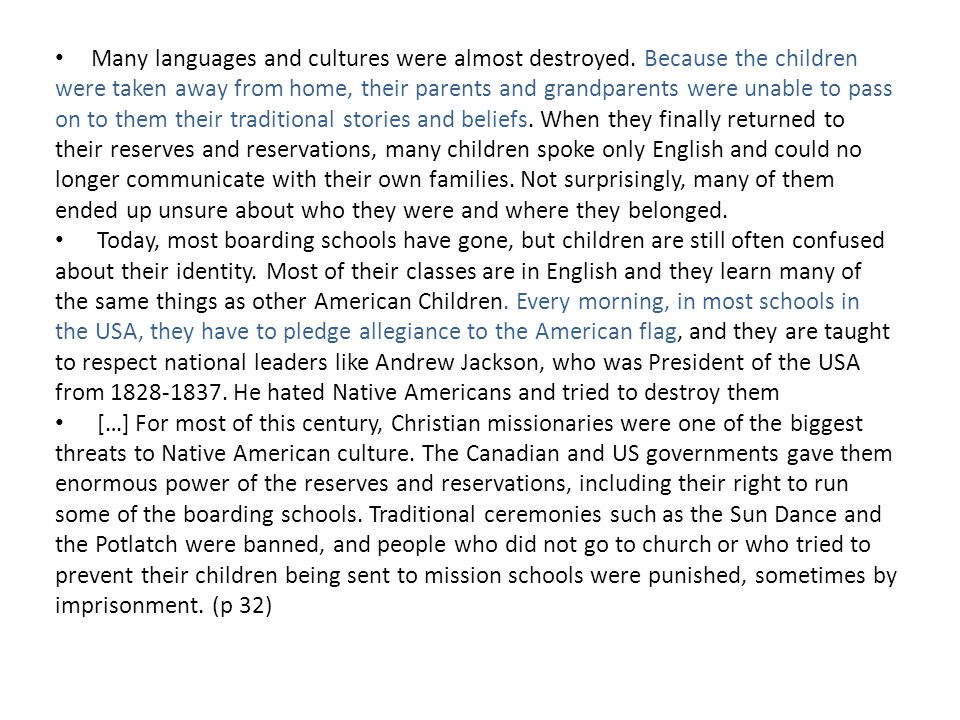 Many languages and cultures were almost destroyed