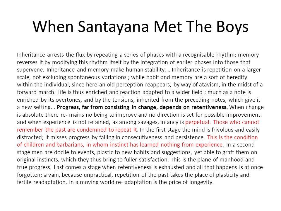 When Santayana Met The Boys