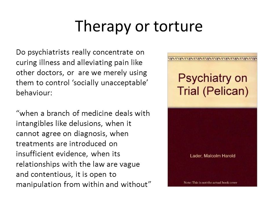 Therapy or torture