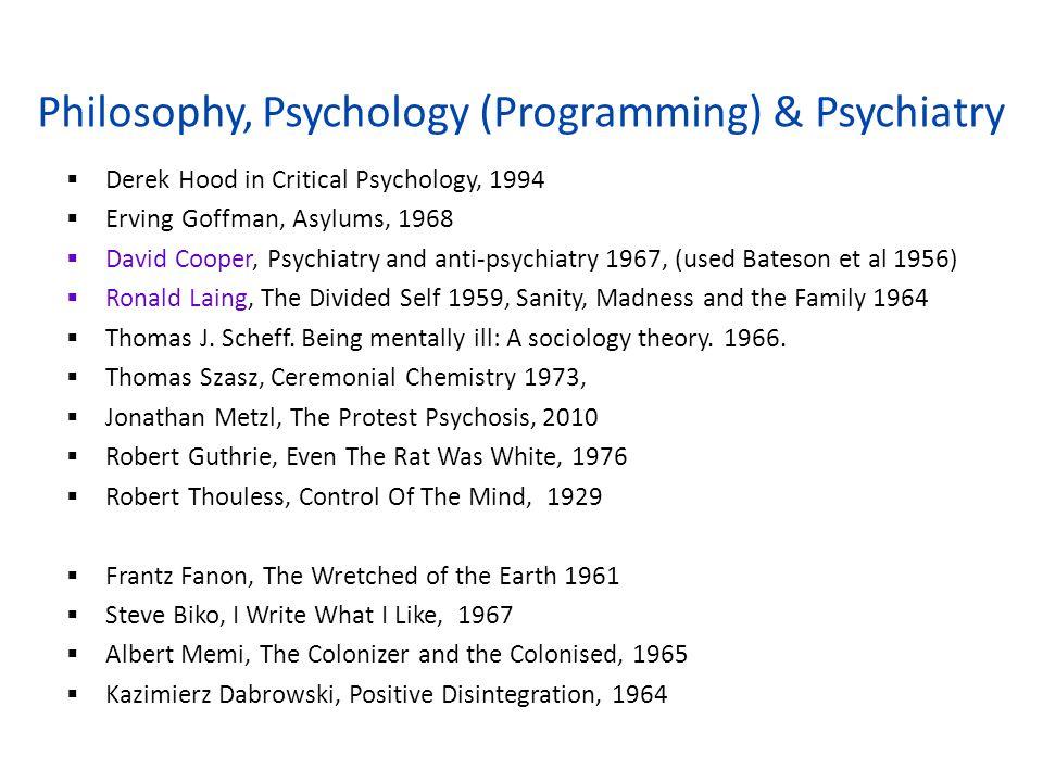 Philosophy, Psychology (Programming) & Psychiatry