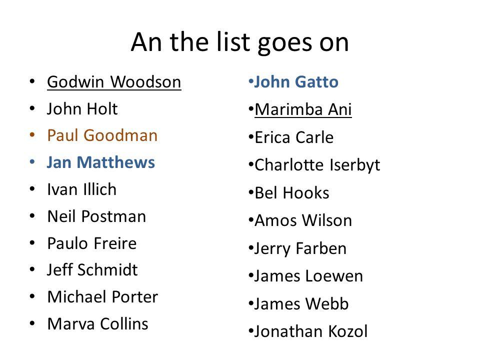 An the list goes on Godwin Woodson John Holt Paul Goodman Jan Matthews