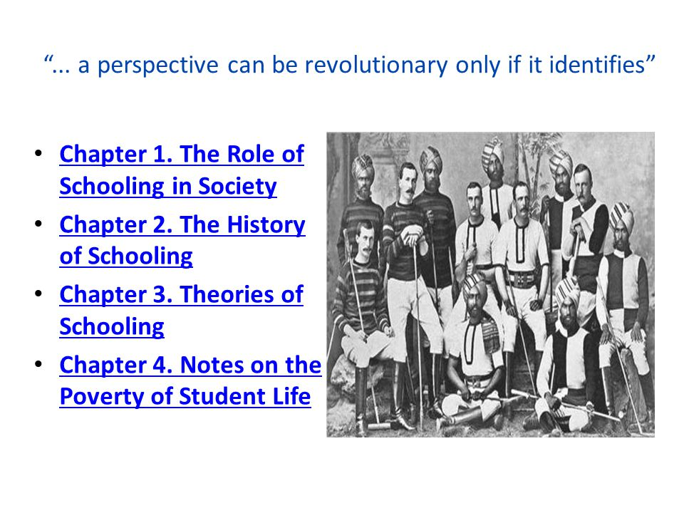 ... a perspective can be revolutionary only if it identifies