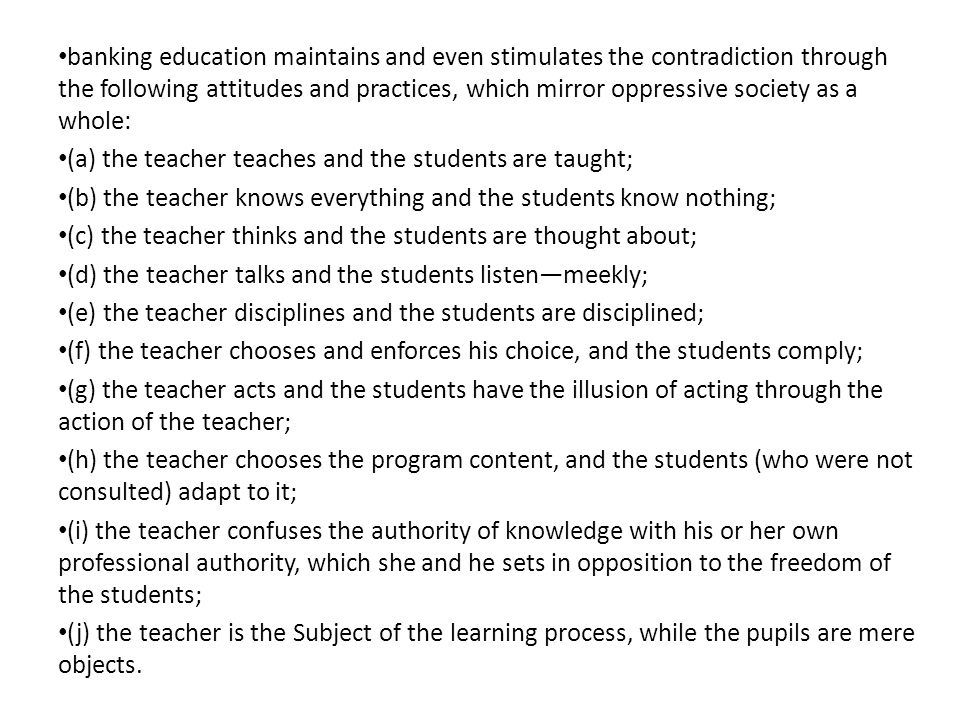 (a) the teacher teaches and the students are taught;
