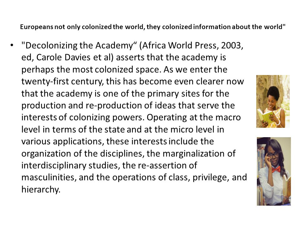 Europeans not only colonized the world, they colonized information about the world