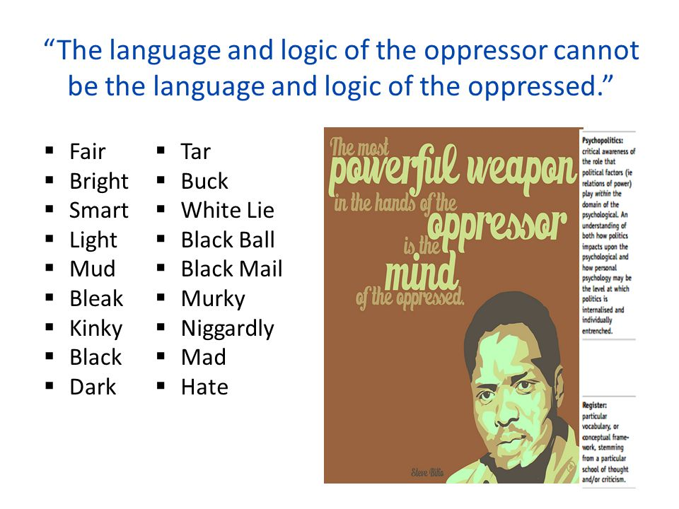 The language and logic of the oppressor cannot be the language and logic of the oppressed.