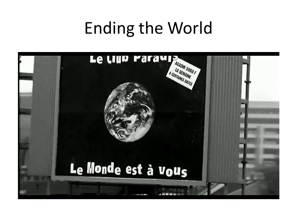 Ending the World
