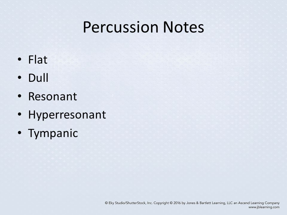 Percussion Notes Flat Dull Resonant Hyperresonant Tympanic
