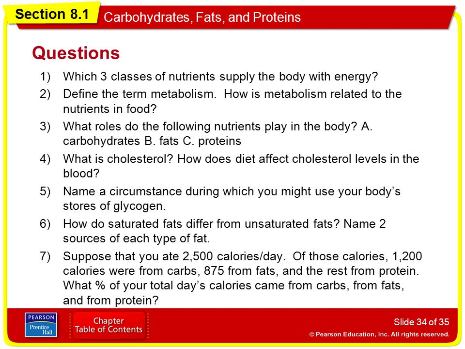 Questions Which 3 classes of nutrients supply the body with energy