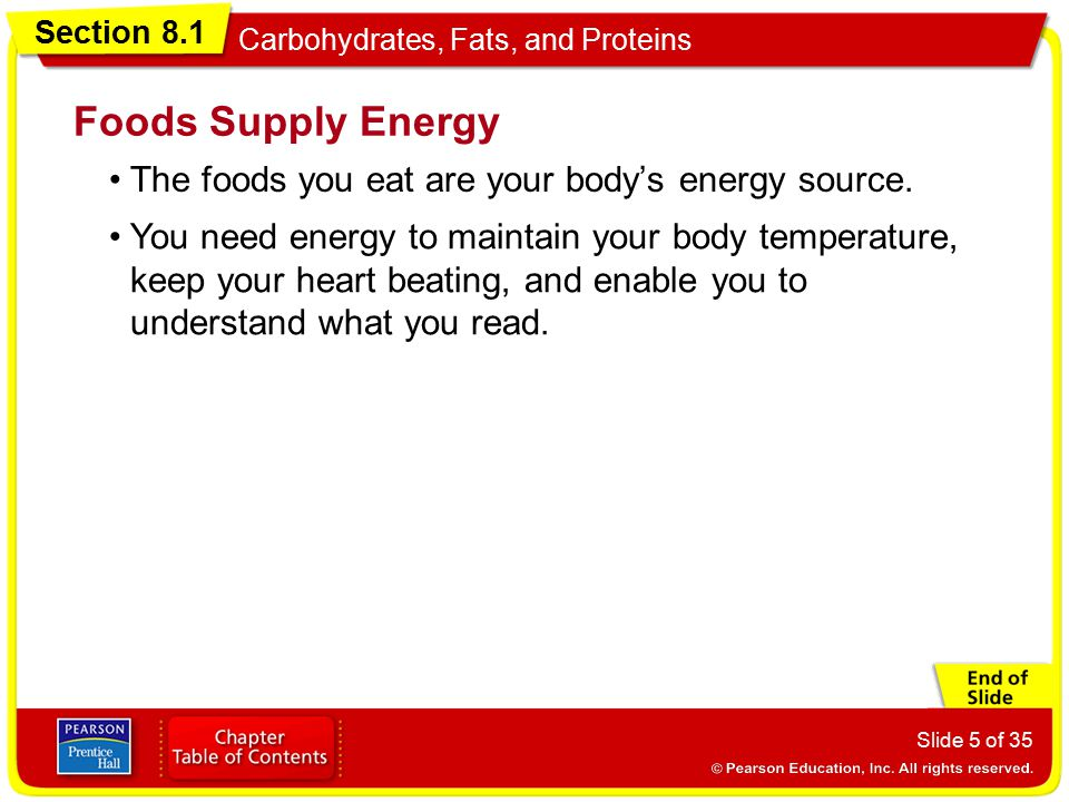 Foods Supply Energy The foods you eat are your body's energy source.