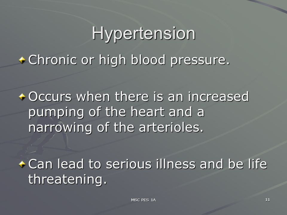 Hypertension Chronic or high blood pressure.