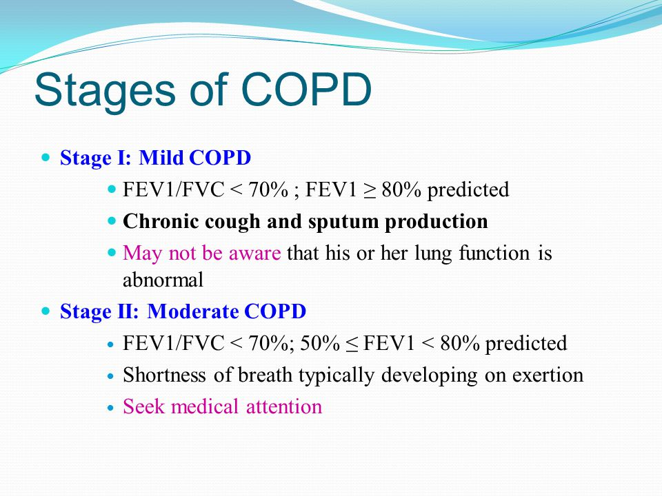 Stages of COPD Stage I: Mild COPD