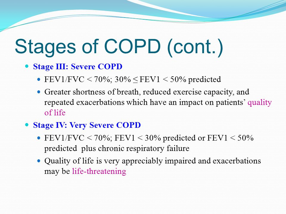 Stages of COPD (cont.) Stage III: Severe COPD