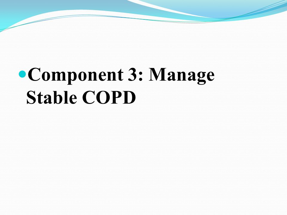 Component 3: Manage Stable COPD