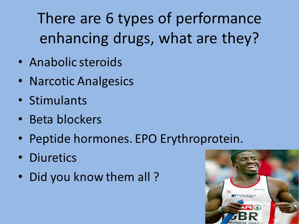 "performance enhancing drugs and other forms Opposition to cheating and the use of performance enhancing drugs the form of either ""a is drugs that are performance enhancing that."