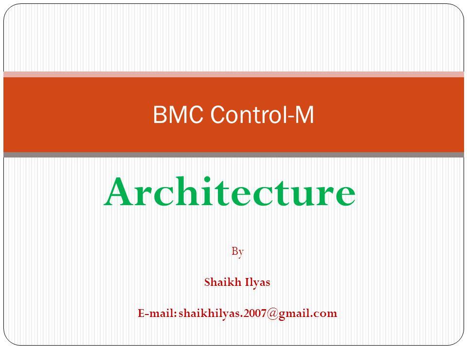 Bmc control m architecture by shaikh ilyas ppt video for Control m architecture