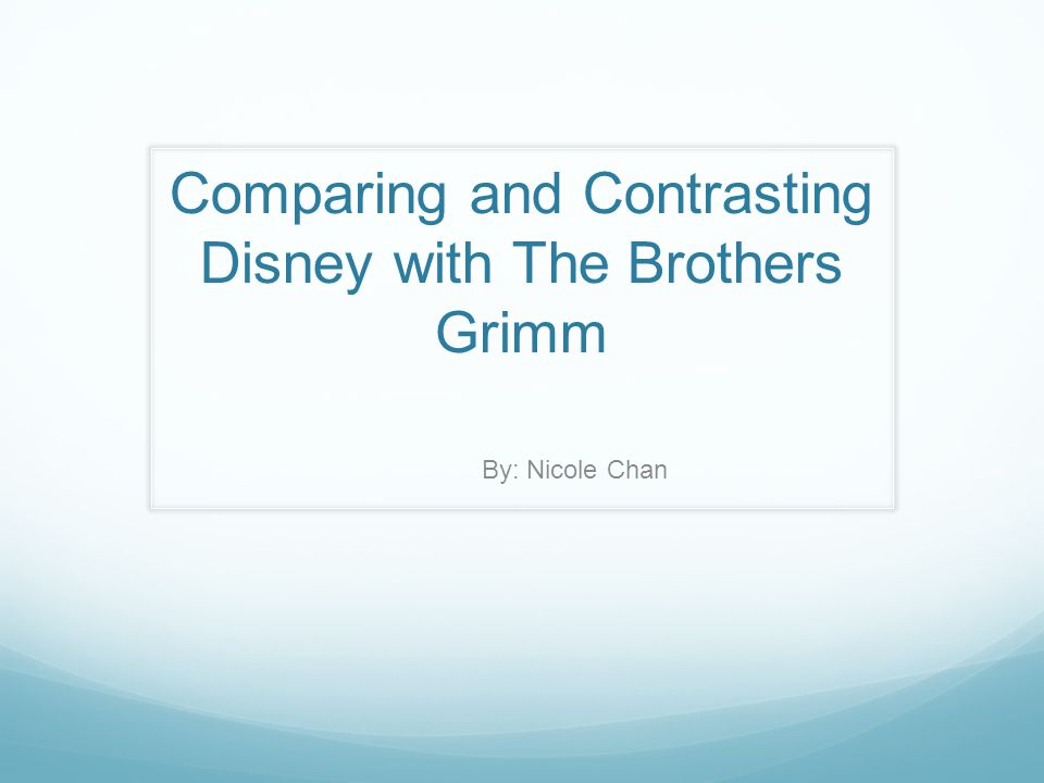 disney vs brother grims Disney changed many aspects of the original grimm brother tales to make them into children's stories that american parents would approve of here are some difference.