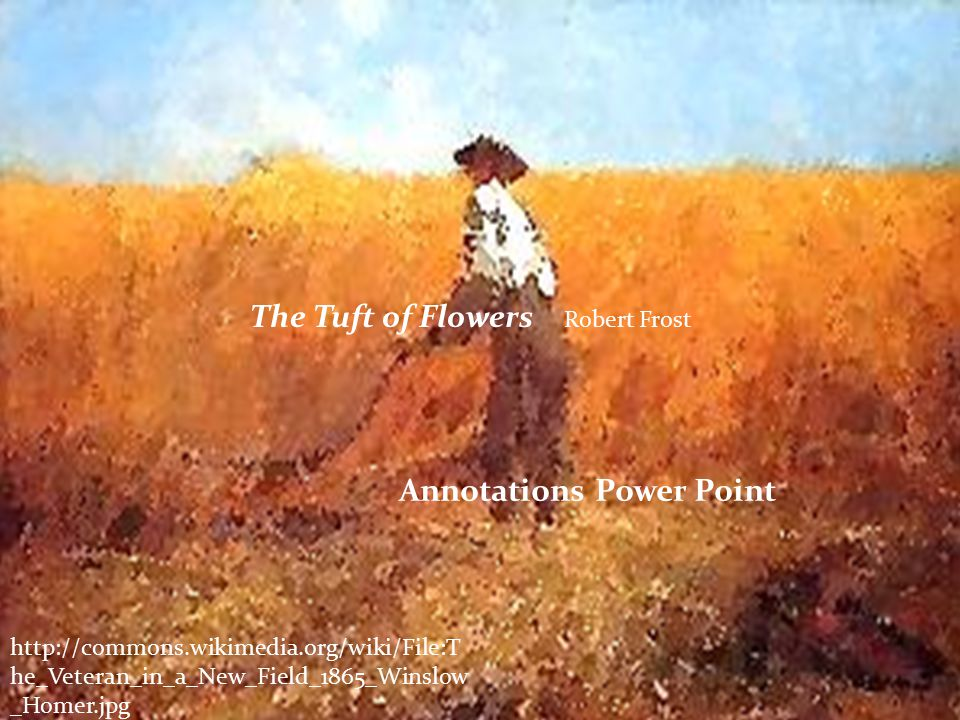 an analysis of the theme of unity between men in robert frosts poem the tuft of flowers
