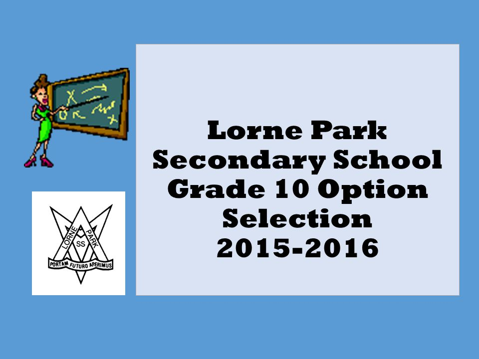 Lorne Park Secondary School Grade 10 Option Selection