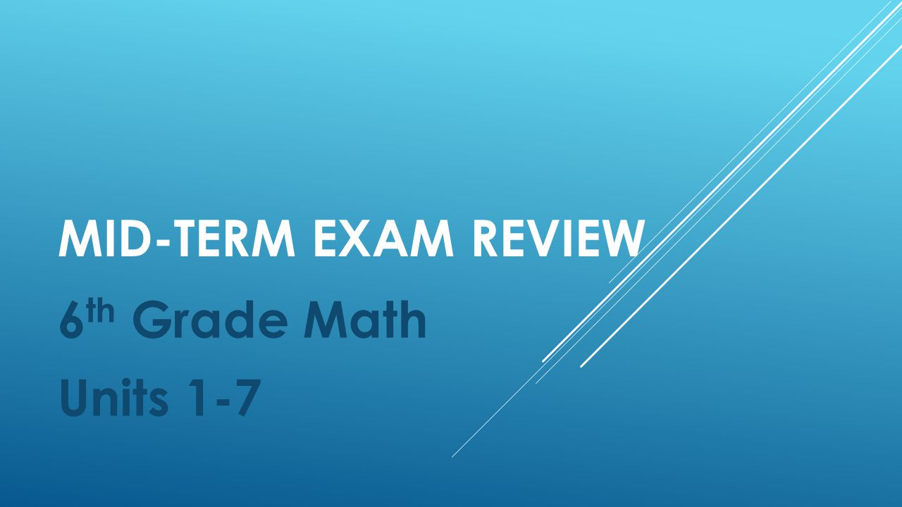 Mid-term Exam Review 6th Grade Math Units ppt video online download