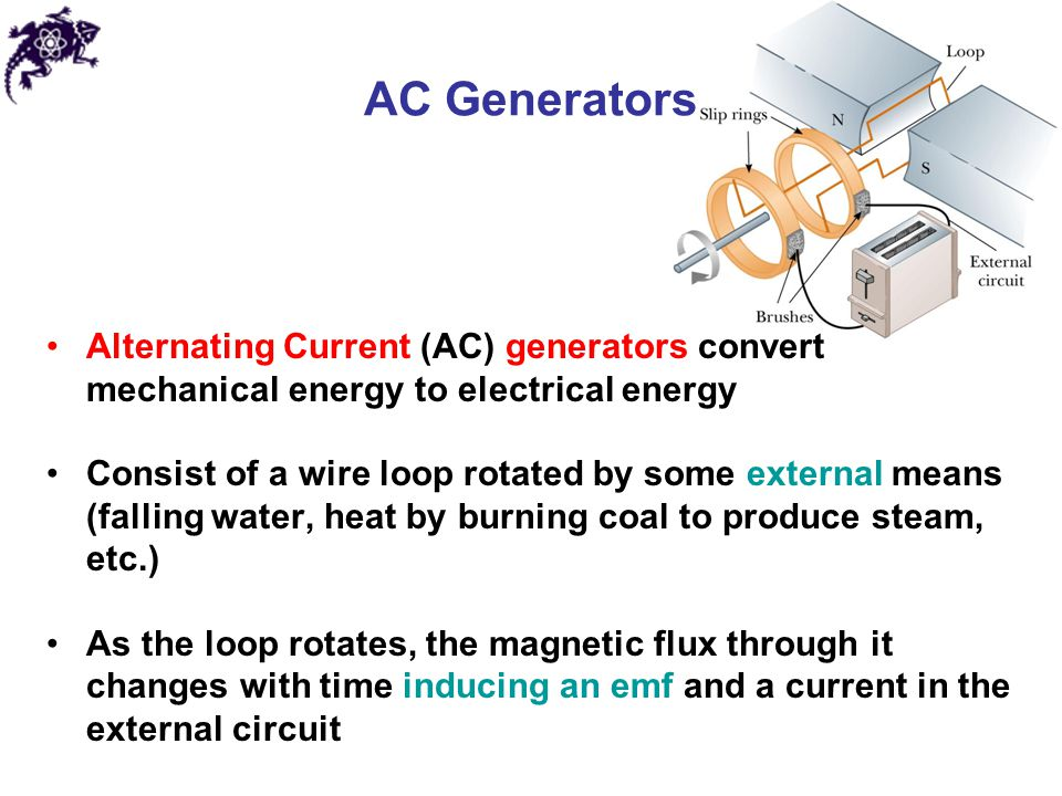 AC Generators Alternating Current (AC) generators convert mechanical energy to electrical energy.