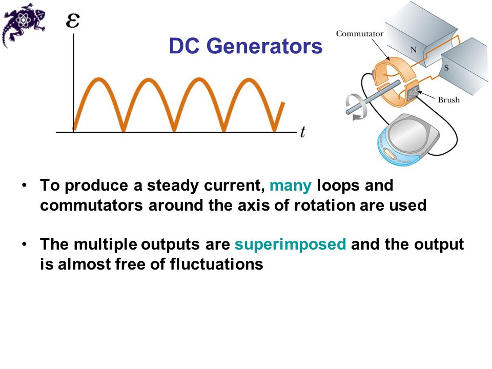DC Generators To produce a steady current, many loops and commutators around the axis of rotation are used.