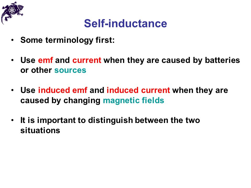 Self-inductance Some terminology first: