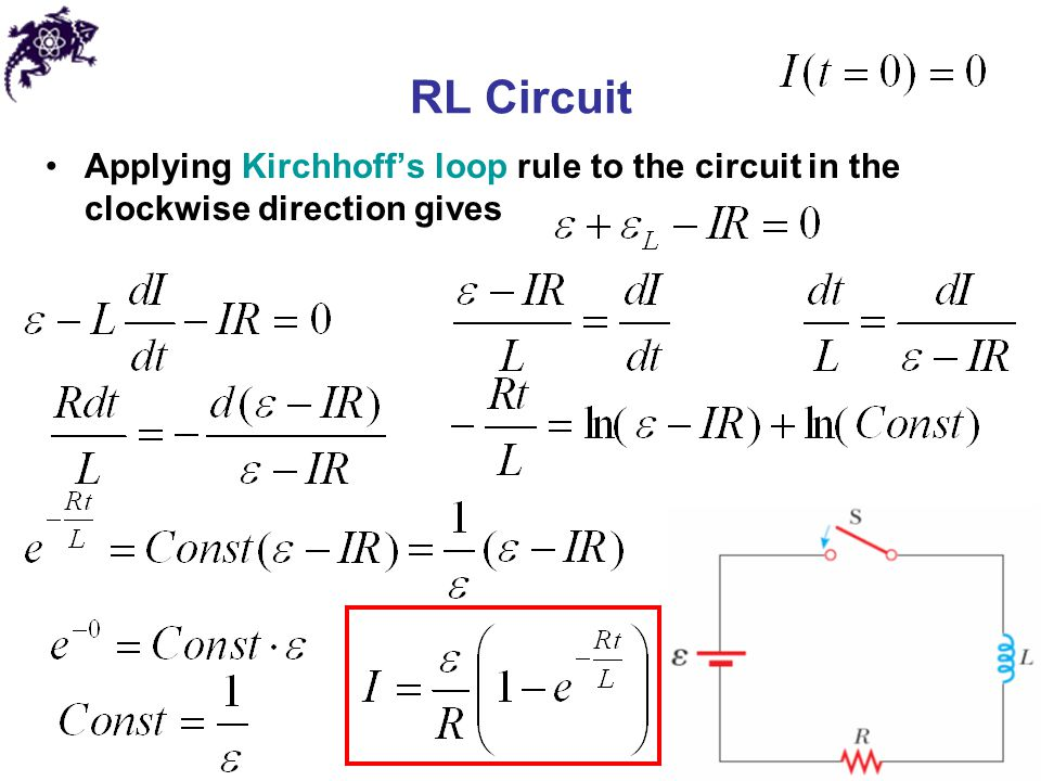 RL Circuit Applying Kirchhoff's loop rule to the circuit in the clockwise direction gives