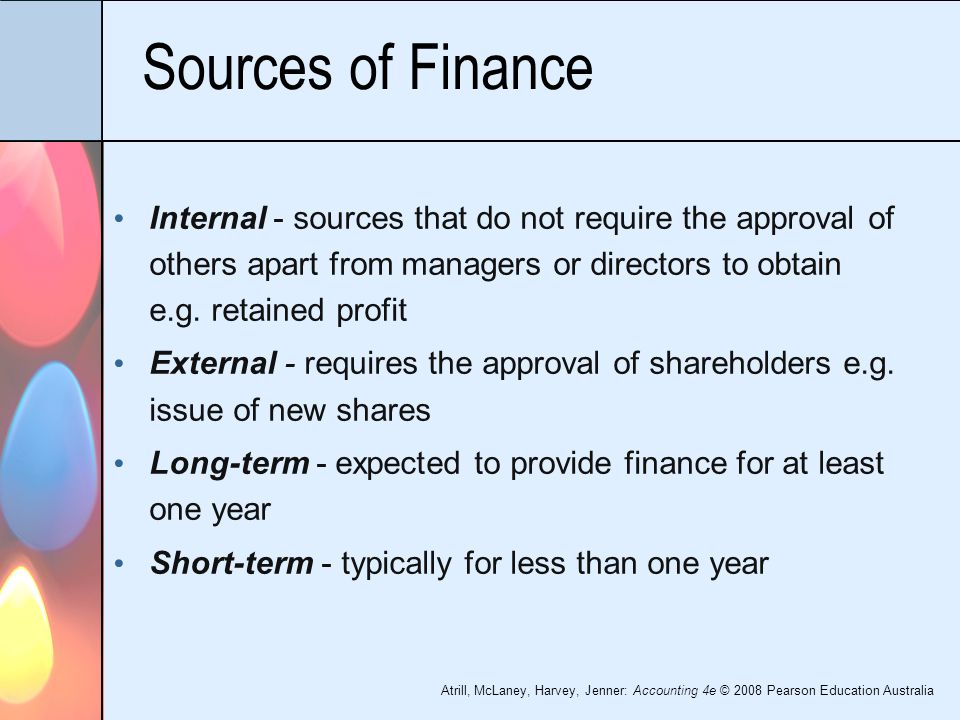 internal and external sources of finance In this revision bite you will learn why all businesses need finance and the main sources for  a creditor is an individual  to raise external finance.