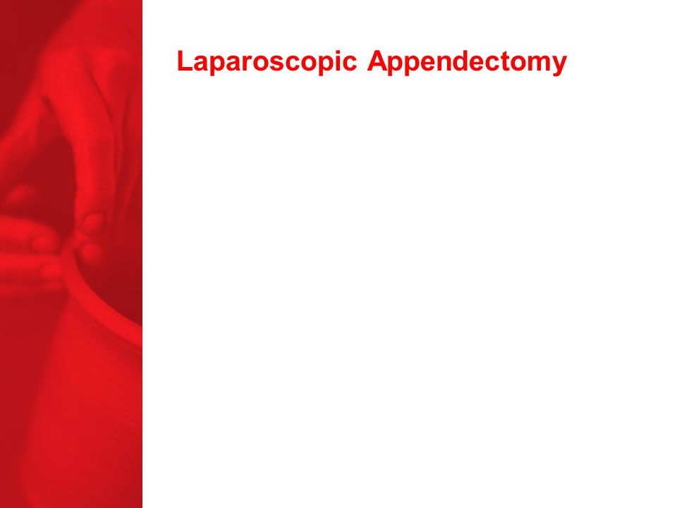 medical orders for laparoscopic appendectomy The learning curve for the laparoscopic appendectomy was  as the research  method, medical records, pathological results, and tests performed  10 patients  each, according to the order of the time at which the surgery was.