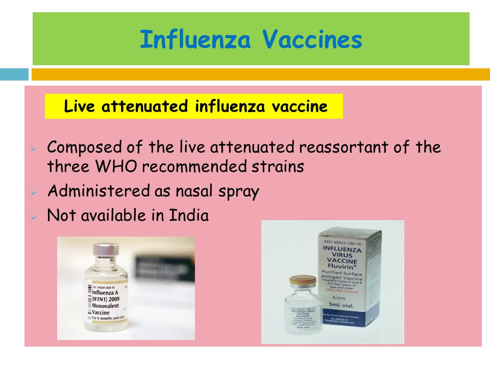 Influenza Vaccines Live attenuated influenza vaccine