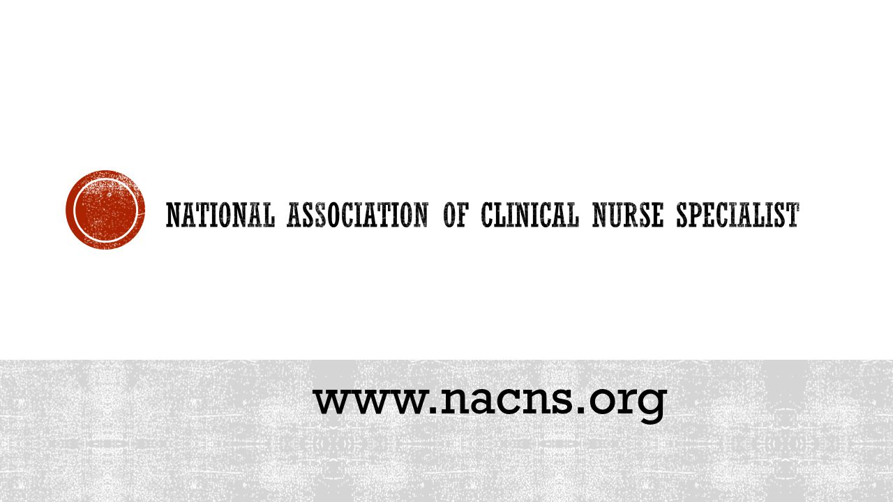 Clinical nurse specialist clinical experience ppt video online national association of clinical nurse specialist xflitez Gallery