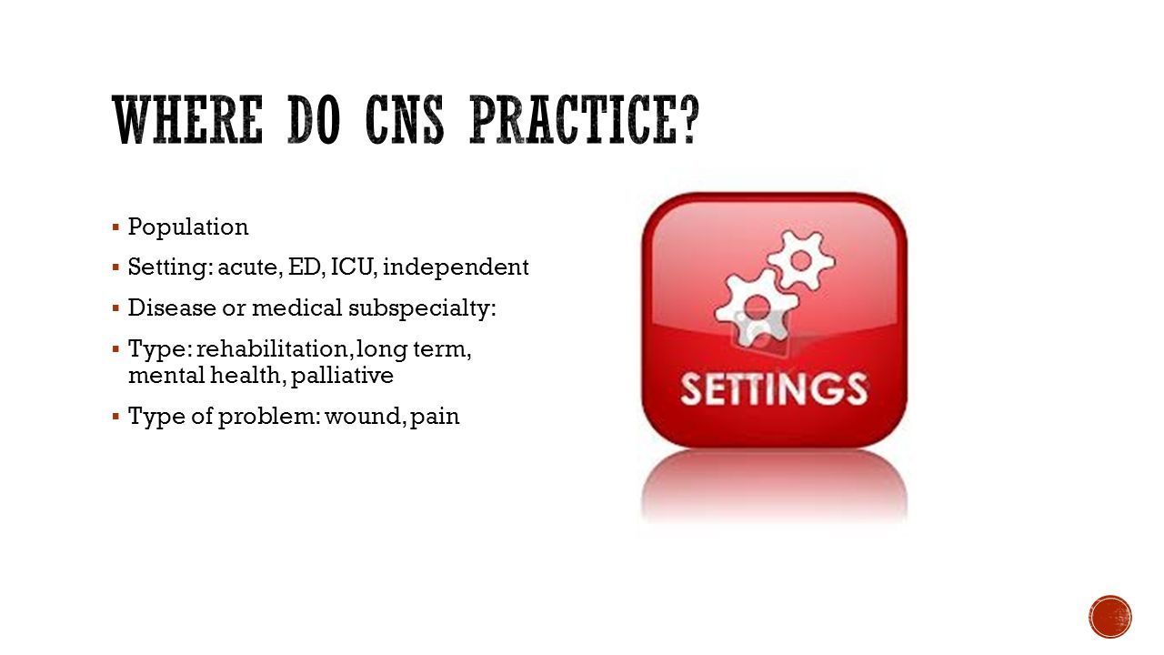 Clinical nurse specialist clinical experience ppt video online where do cns practice population setting acute ed icu independent xflitez Gallery