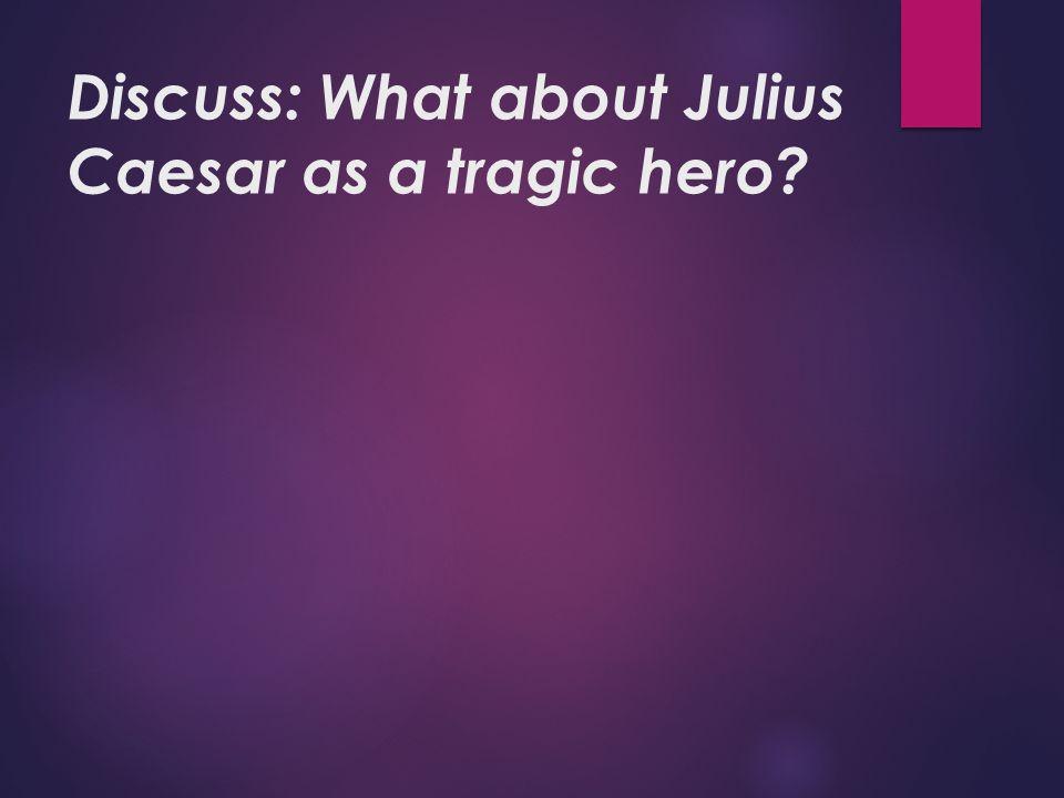 Julius caesar tragic hero essay