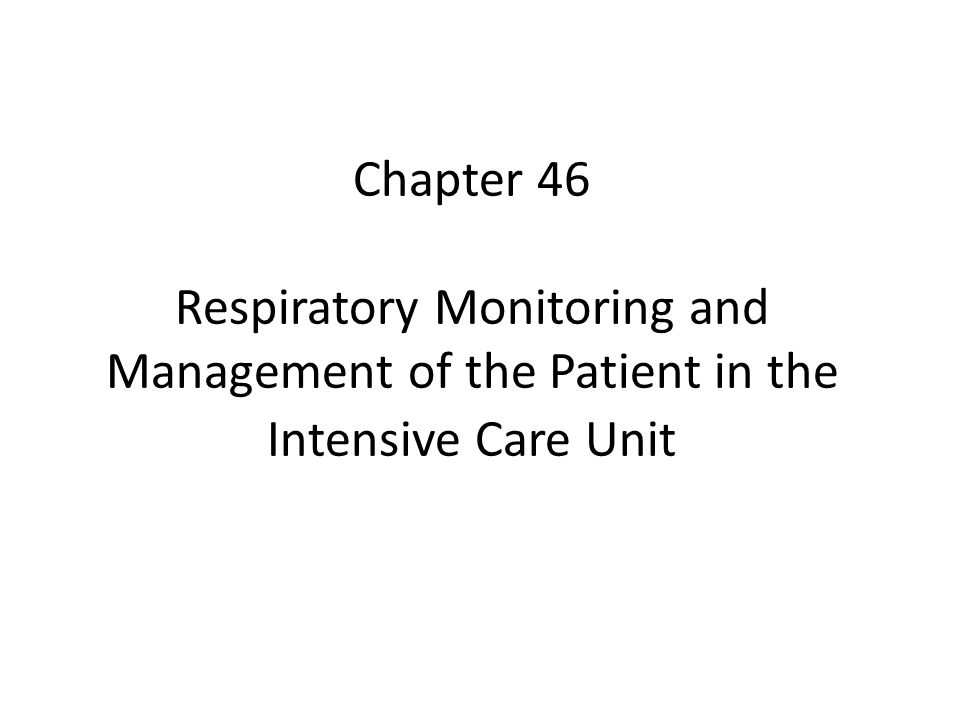 Objectives Discuss the principles of monitoring the respiratory system