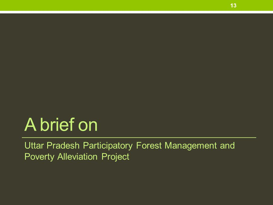 A brief on Uttar Pradesh Participatory Forest Management and Poverty Alleviation Project