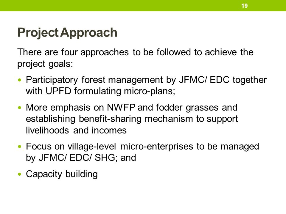 Project Approach There are four approaches to be followed to achieve the project goals: