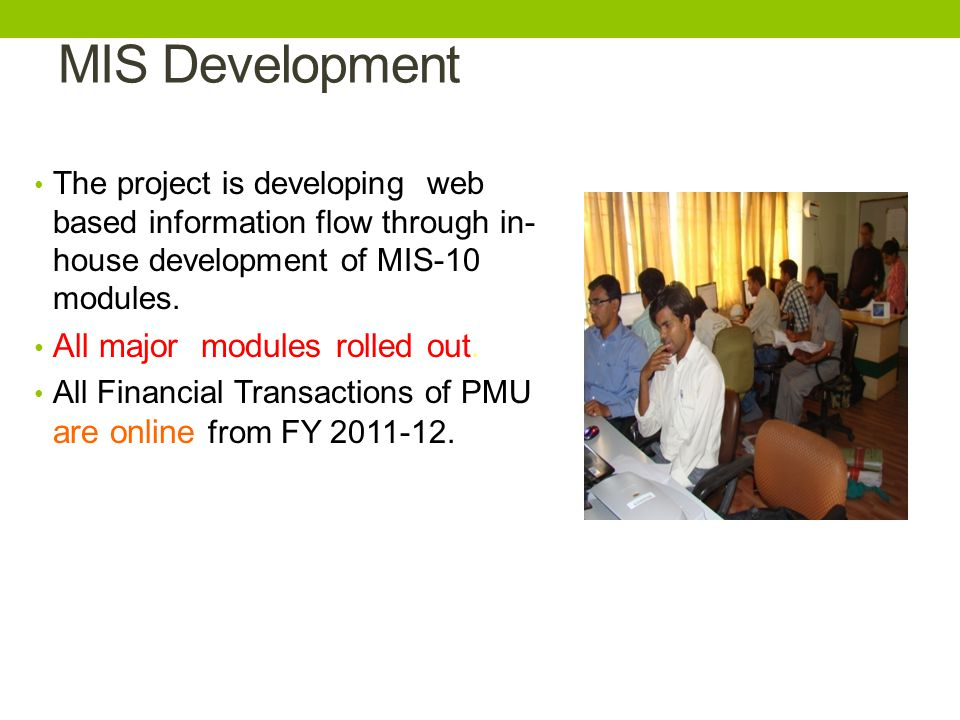 MIS Development All major modules rolled out.
