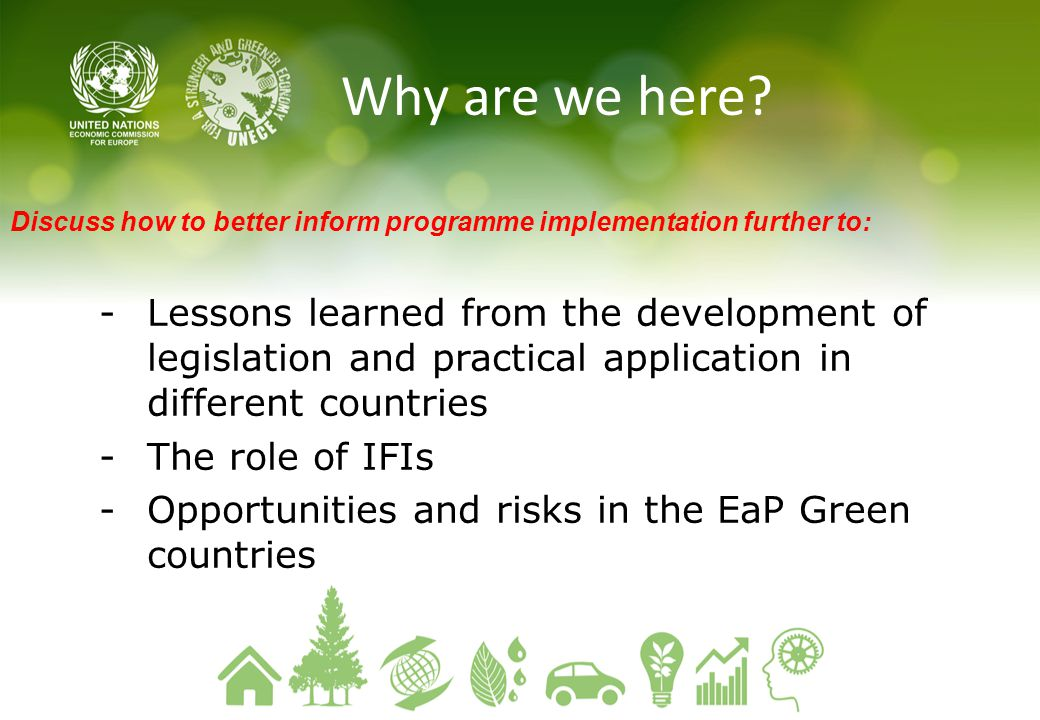Why are we here Discuss how to better inform programme implementation further to: