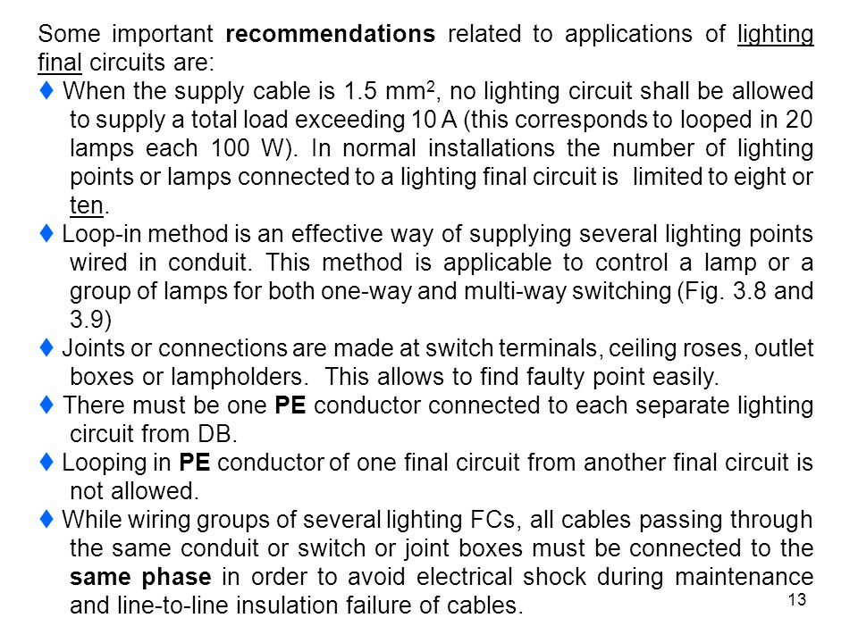 Some important recommendations related to applications of lighting final circuits are: