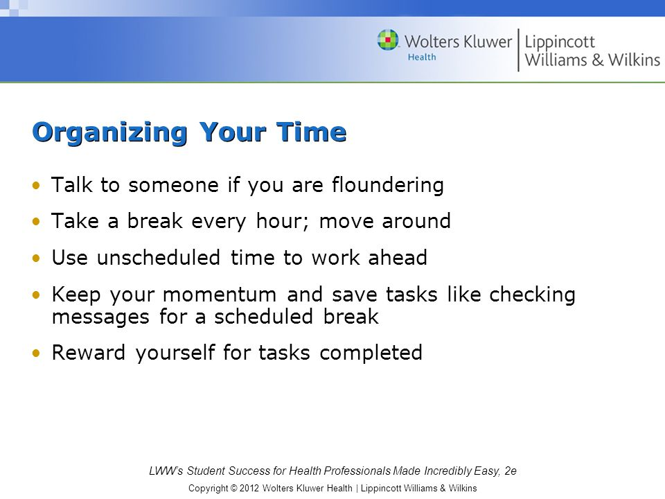 Organizing Your Time Talk to someone if you are floundering