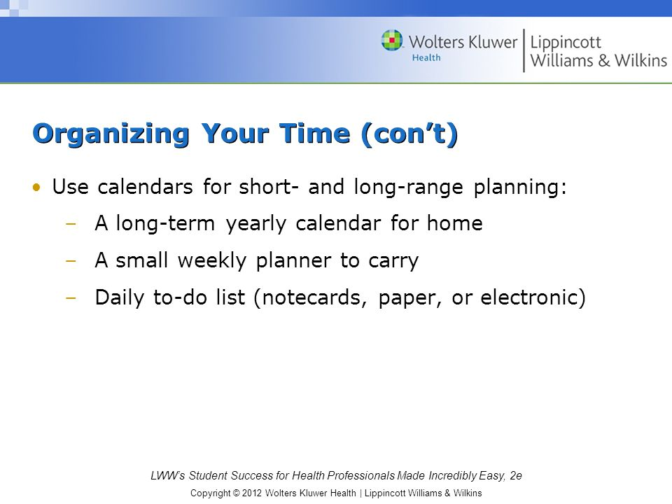 Organizing Your Time (con't)
