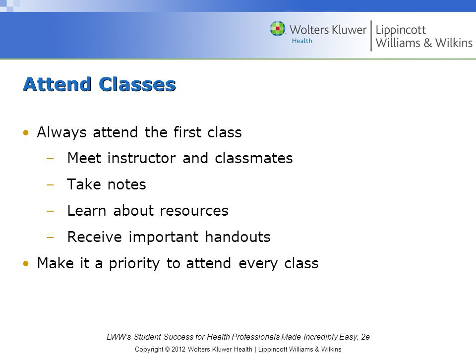 Attend Classes Always attend the first class