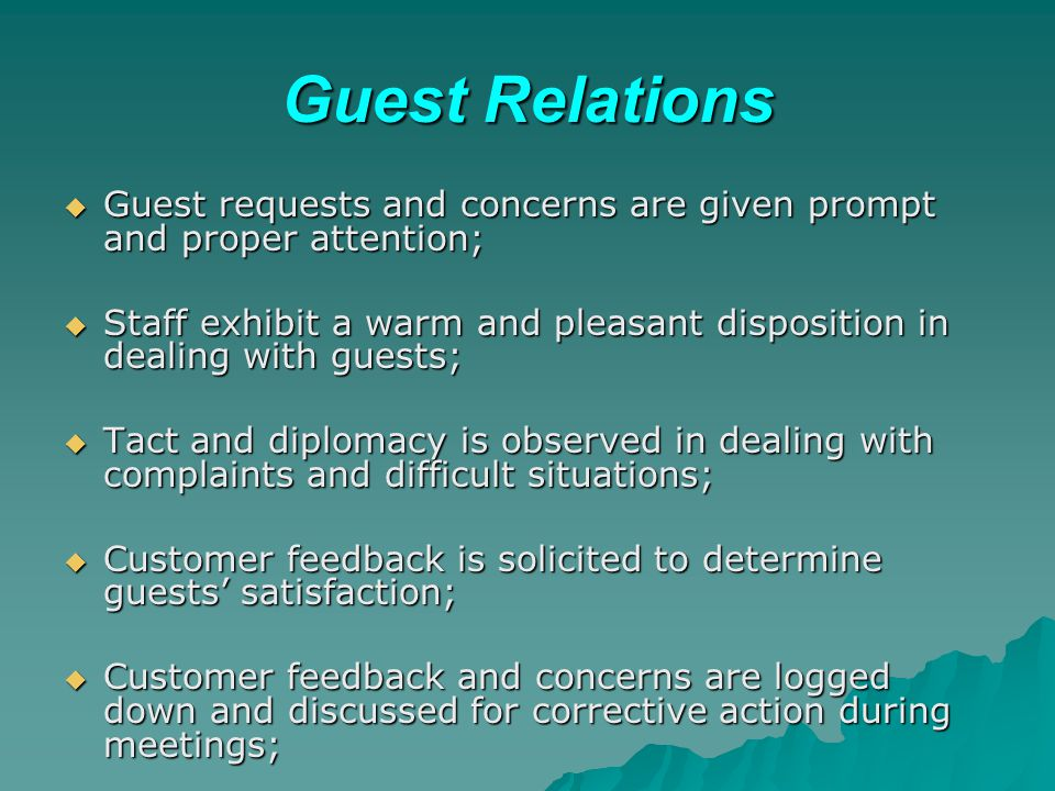 Guest Relations Guest requests and concerns are given prompt and proper attention;