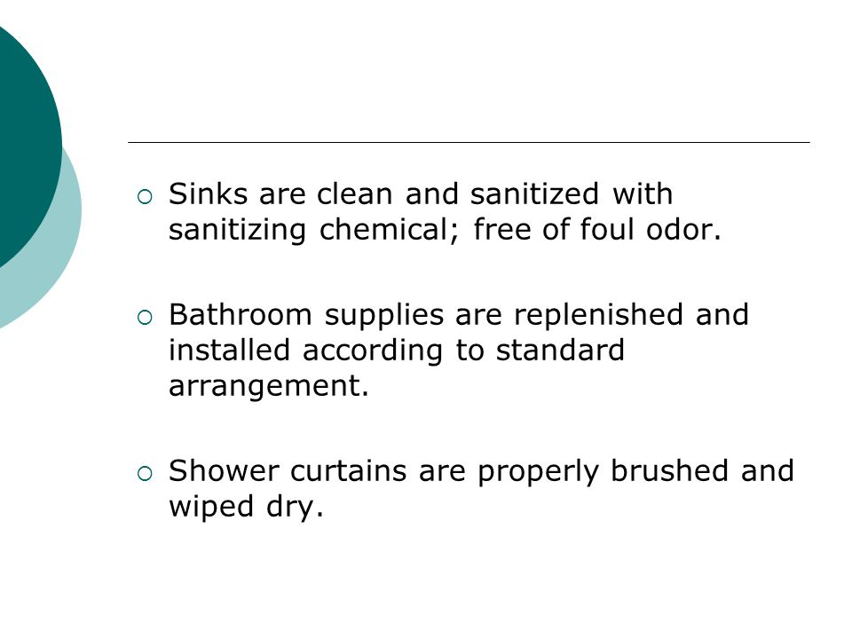 Sinks are clean and sanitized with sanitizing chemical; free of foul odor.