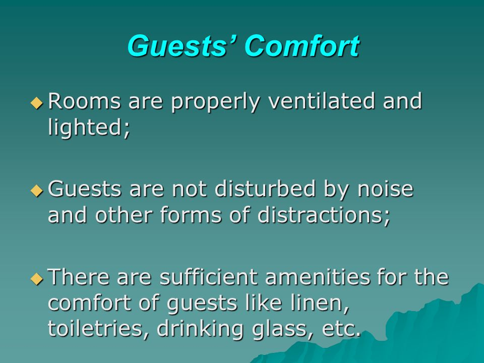 Guests' Comfort Rooms are properly ventilated and lighted;