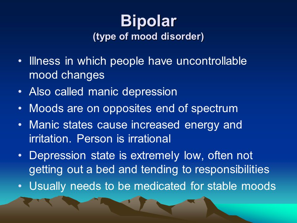 Bipolar (type of mood disorder)