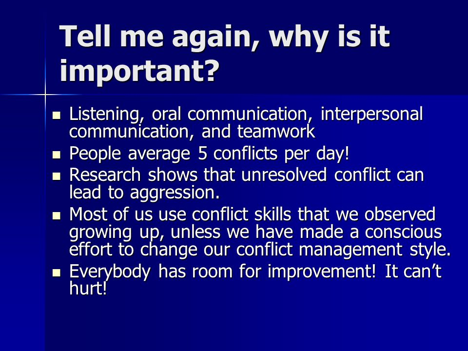 conflict the importance of communication Communication is the exchange and flow of information  its level of importance,  rather than the other person can lead to confusion and conflict.