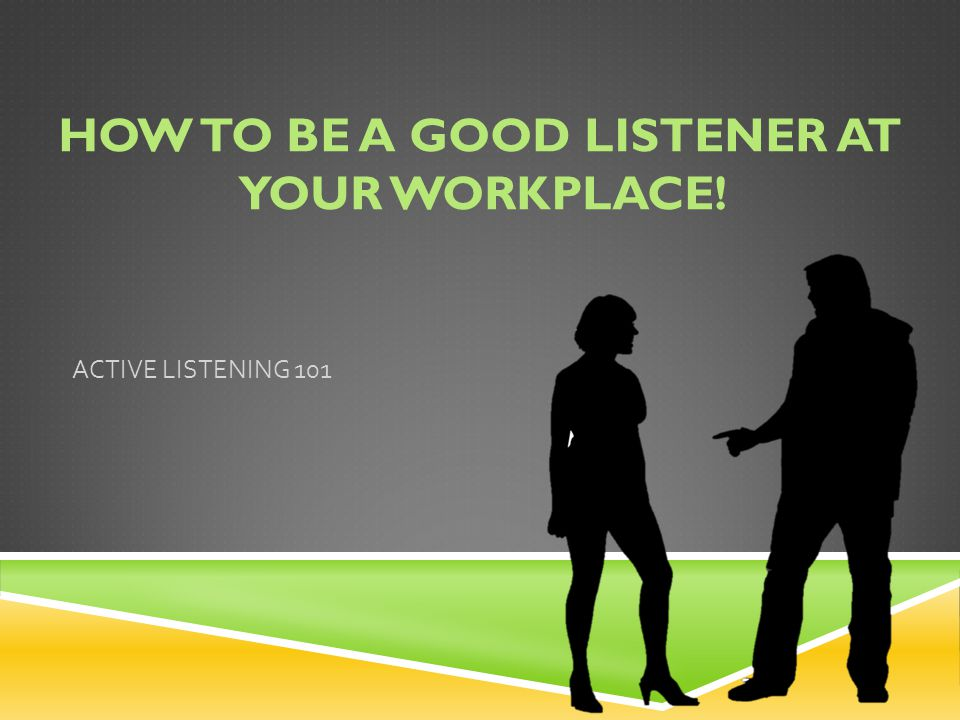 how to explain your a good listner